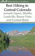 Best Hiking in Central Colorado around Aspen, Buena Vista, Crested Butte, Marble and Leadville